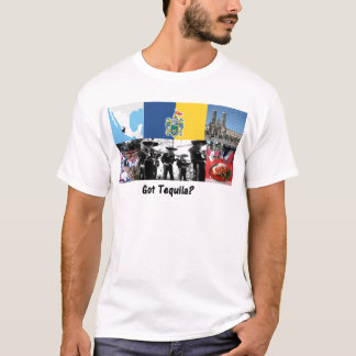 Got tequila - t shrit -from Jalisco Mexico T-Shirt