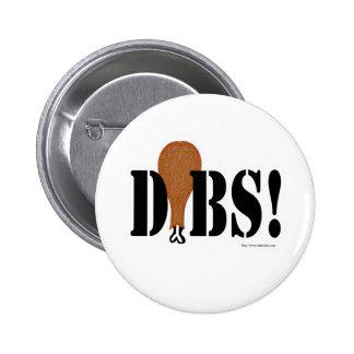 Got Thanksgiving Dibs! Pinback Button