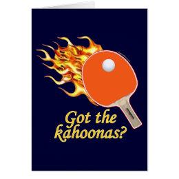 Got The Kahoonas Flaming Ping Pong Card