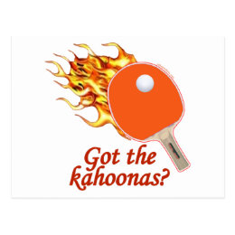 Got The Kahoonas Flaming Ping Pong Postcard