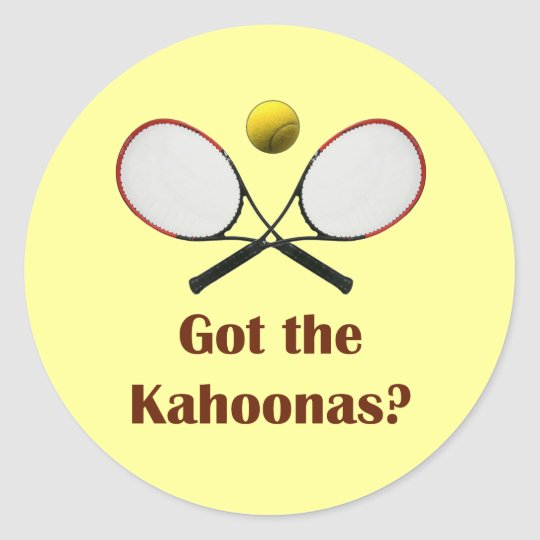 Got the Kahoonas Tennis Classic Round Sticker