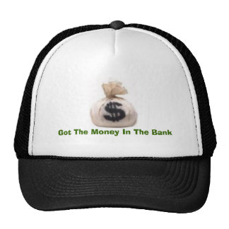 Got The Money In The Bank Trucker Hat