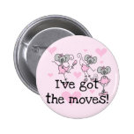 Got The Moves Ballet T-shirts and Gifts Buttons