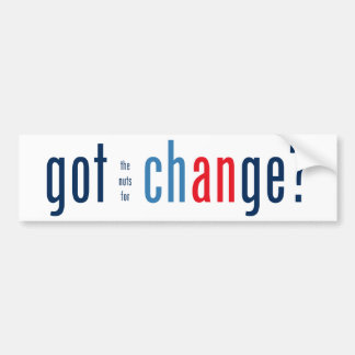 Got the nuts for change? car bumper sticker