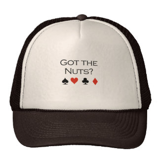 Got the nuts T-shirt Trucker Hat