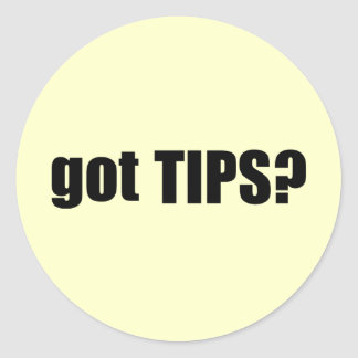 got TIPS? Classic Round Sticker