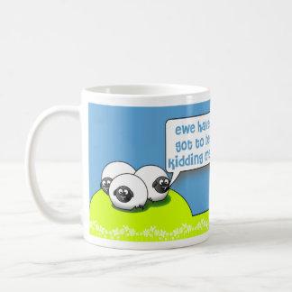 got to be kidding me coffee mug