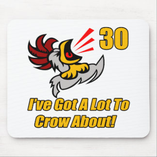 Got To Crow 30th Birthday Gifts Mouse Pad