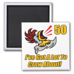 Got To Crow 50th Birthday Gifts Fridge Magnets