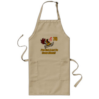 Got To Crow 75th Birthday Gifts Long Apron