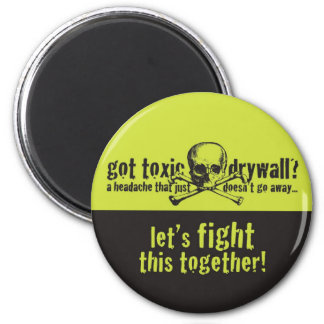 Got Toxic Drywall? 2 Inch Round Magnet