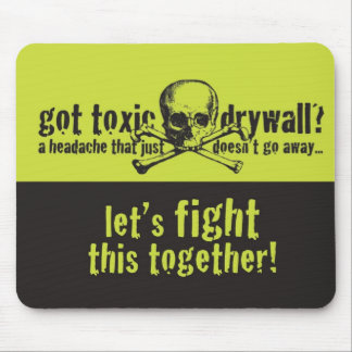 Got Toxic Drywall? Mouse Pad