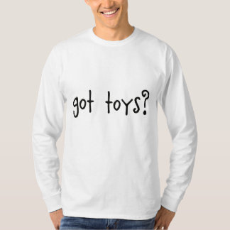 got toys? long sleeve shirts