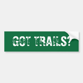 GOT TRAILS? BUMPER STICKER