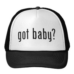 Trucker Hat with got baby? design