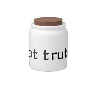Got truth? candy jar