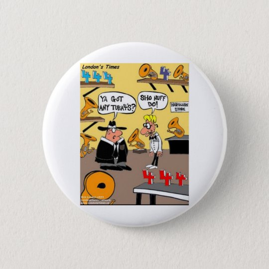 Got Tuba 4s? Funny Tuba Gifts Cards Tees Mugs Etc Pinback Button