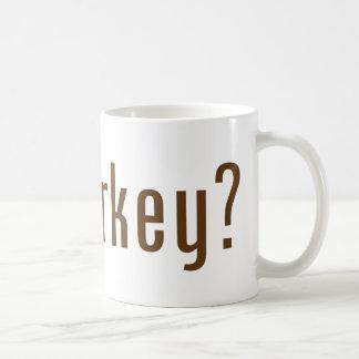 got turkey? mug