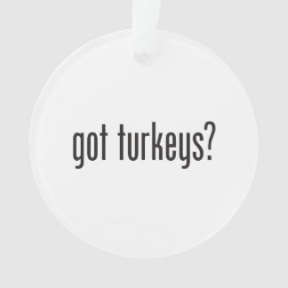 got turkeys