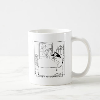 Got Up On The Wrong Side of the Bed Again Coffee Mug