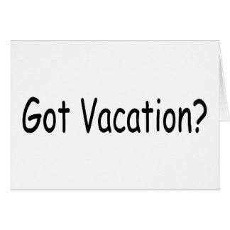 Got Vacation? Card