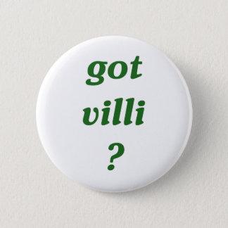 got villi? pinback button