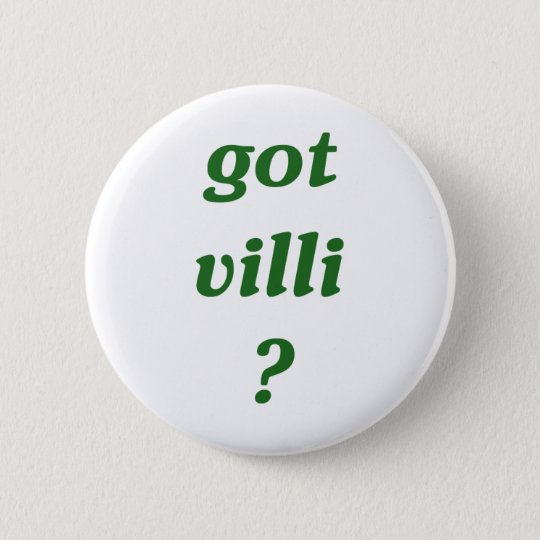 got villi? pinback button