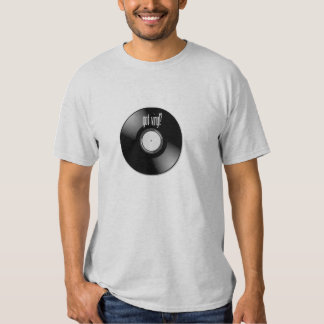 """Got Vinyl"" record album t shirts"