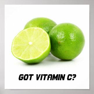 Got Vitamin C? Posters