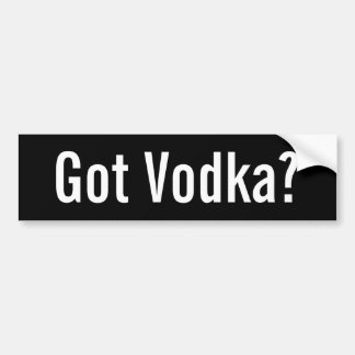 Got Vodka? - Customized Car Bumper Sticker