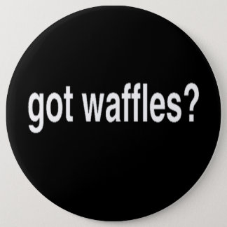 Got Waffles Pinback Button
