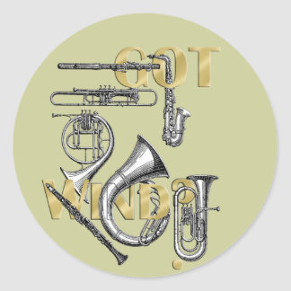 Got Wind Funny Wind Instrument players gifts Classic Round Sticker