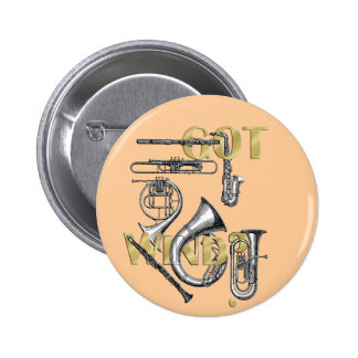 Got Wind Funny Wind Instrument players gifts Pinback Button