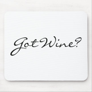 Got Wine Mouse Pad