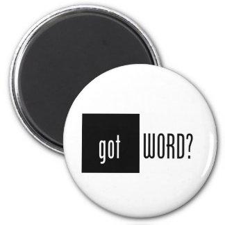 Got Word? 2 Inch Round Magnet