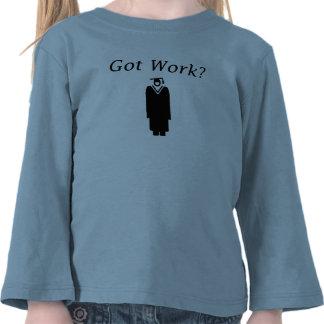 Got Work T Shirt