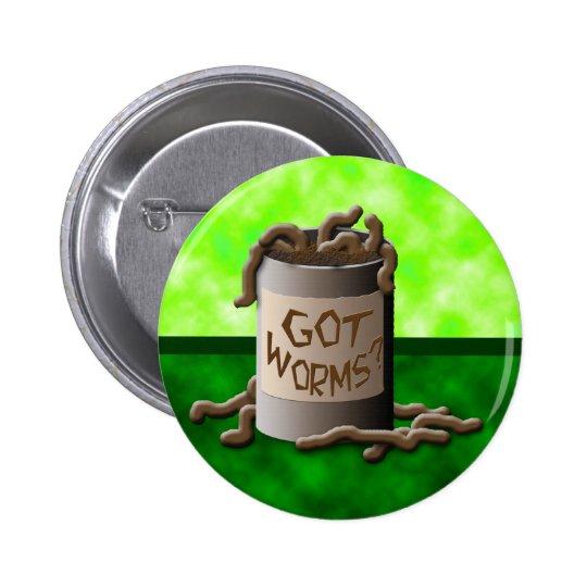 Got Worms? Pinback Button