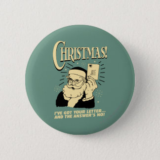 Got Your Letter.. The Answer's No Pinback Button