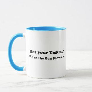 Got Your Tickets To The Gun Show Mug