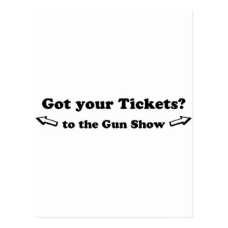 Got Your Tickets To The Gun Show Postcard