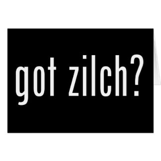got zilch? card