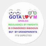 Gota'l♥v'm Spoiled Round Sticker