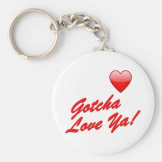 ¡Gotcha amor usted! Llavero Personalizado