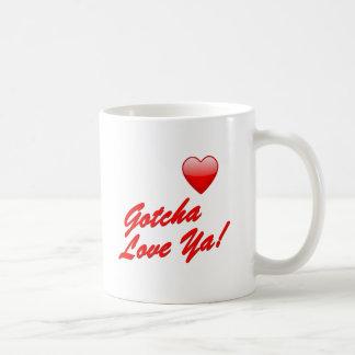 ¡Gotcha amor usted! Taza