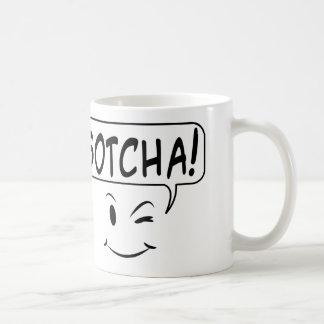 Gotcha! Coffee Mug