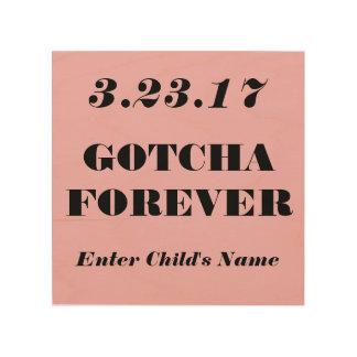 Gotcha Forever (Adoption day) wood memento Wood Wall Decor
