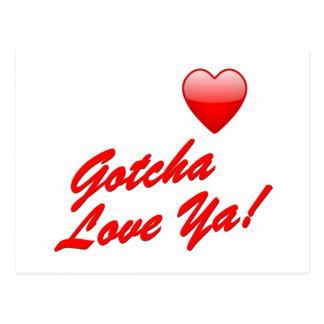 Gotcha Love Ya! Postcard