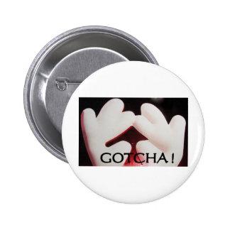 GOTCHA PIN