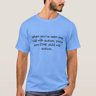 GoTeamKate One Child With Autism T-Shirt