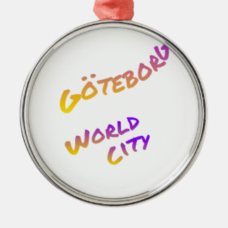 Göteborg world city, colorful text art metal ornament